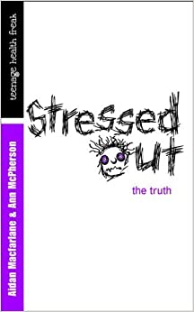 Book Stressed Out: the truth (Teenage Health Freak) by Aidan Mcfarlane (2005-10-06)
