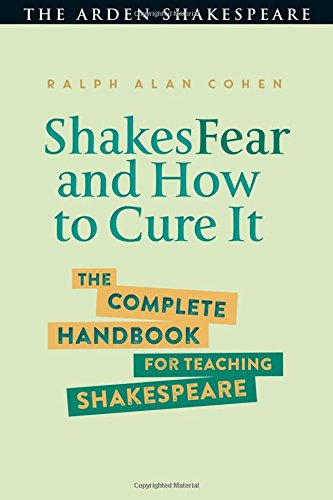 ShakesFear and How to Cure It: The Complete Handbook for Teaching Shakespeare pdf epub