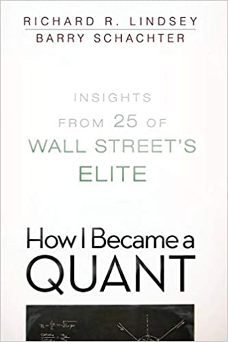 How I Became a Quant: Insights from 25 of Wall Street's Elite