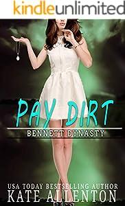 Pay Dirt (Bennett Dynasty Book 2)