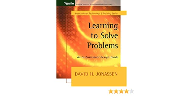 Learning To Solve Problems An Instructional Design Guide 9780787964375 Human Resources Books Amazon Com