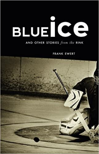 Download e-book for iPad: Blue Ice and Other Stories from the Rink by Frank Ewert
