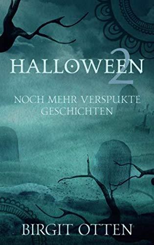 Halloween 2: Noch mehr verspukte Geschichten (German Edition)