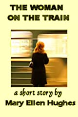 The Woman on the Train Kindle Edition