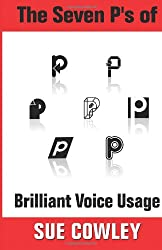 The Seven P's of Brilliant Voice Usage (Alphabet Sevens)