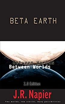 Beta Earth: Between Worlds 2.0 Edition by [Napier, J.R.]
