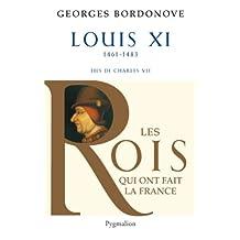 LOUIS XI N.E. : LES ROIS QUI ONT FAIT LA FRANCE LES VALLOIS T03