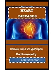 HEART DISEASES: Ultimate Cure For Hypertrophic Cardiomyopathy
