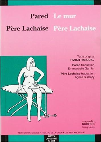 Livre gratuits Le mur-Pared ; Père Lachaise : Edition bilingue français-espagnol pdf ebook