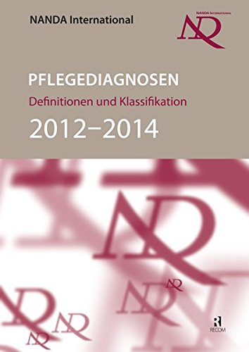 NANDA-I-Pflegediagnosen 2012-2014: Definitionen und Klassifikation