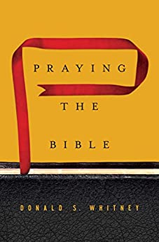 Praying the Bible by [Whitney, Donald S.]