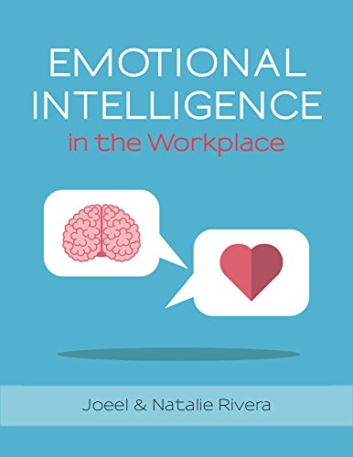 Emotional Intelligence in the Work Place: Soft skills to control your emotions, prevent conflict, reduce stress, influence, and communicate effectively. (English Edition)