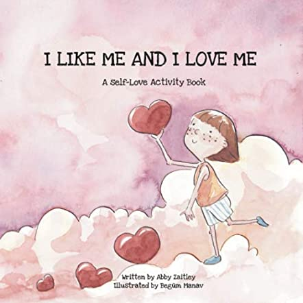 I Like Me And I Love Me - A Self-Love activity book
