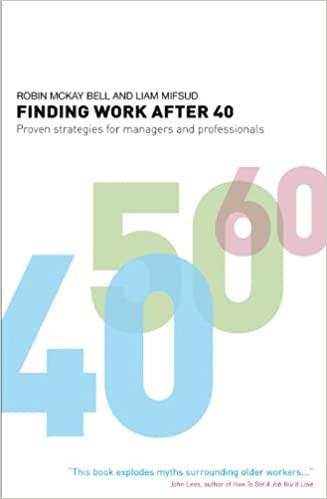 Finding Work After 40: Proven Strategies for Managers and