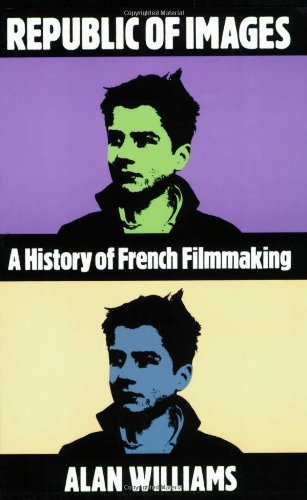 Republic of Images: A History of French Filmmaking (Oxford Medical Publications)