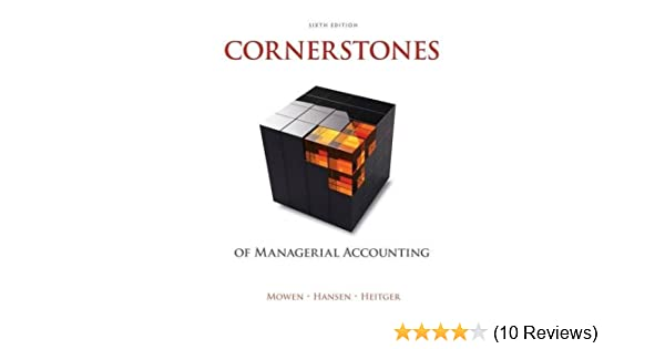 Cornerstones of managerial accounting maryanne m mowen don r cornerstones of managerial accounting maryanne m mowen don r hansen dan l heitger 9781305103962 amazon books fandeluxe Images