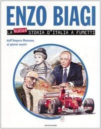 La nuova storia d'Italia a fumetti. Dall'Impero romano ai giorni nostri Copertina rigida – 9 nov 2004 Enzo Biagi Mondadori 8804535075 Fumetti e vignette