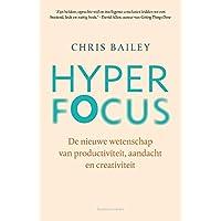 Hyperfocus: hoe je productiever en creatiever wordt in een wereld vol afleiding