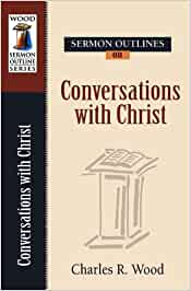 Sermon outlines on conversations of christ author Resultados