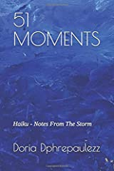 51 MOMENTS: Haiku - Notes From The Storm (Special Edition Tanka) Paperback
