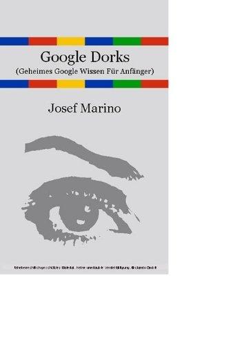 Amazon com: Google Dorks - Geheimes Google Wissen Für Anfänger