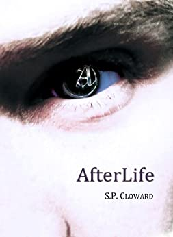 AfterLife (AfterLife Series Book 1) by [Cloward, S. P.]