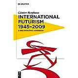 International Futurism 1945-2012: A Bibliographic Handbook
