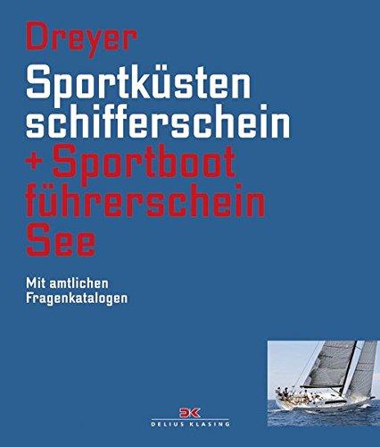Sportküstenschifferschein & Sportbootführerschein See: Mit amtlichen Fragenkatalogen/Mit SSS Prüfungsstoff (SBF See gültig ab 1. Mai 2012)