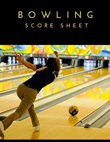 (Bowling Score Sheet: 100 Pages Bowling Game Record Book, Bowler Score Keeper for Friends, Family and Collegues)