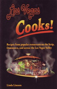 Las Vegas Cooks   Recipes From Popular Restaurants On The Strip  Downtown  And Across The Las Vegas Valley