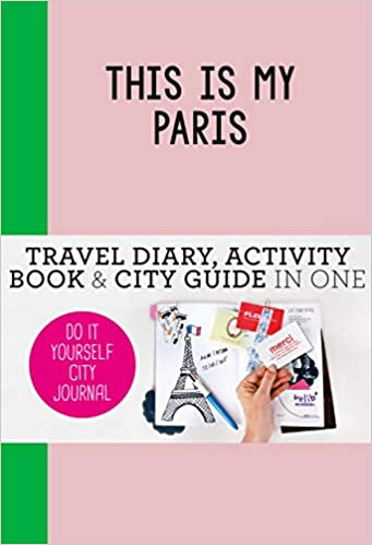 Do-It-Yourself City Journal This is my Paris