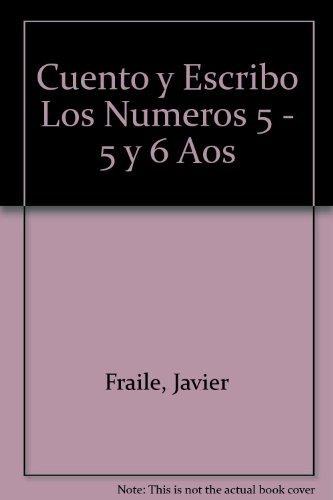 Download Cuento y Escribo Los Numeros 5 - 5 y 6 Aos (Spanish Edition) pdf