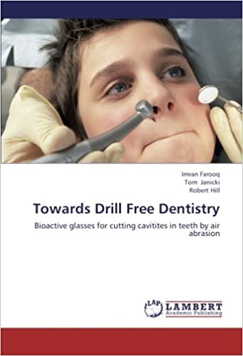 Towards Drill Free Dentistry: Bioactive glasses for cutting cavitites in teeth by air abrasion
