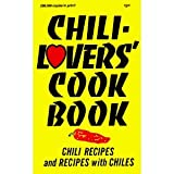 chili lovers cookbook - Chili Lovers Cookbook Chili Recipes and Recipes with Chiles