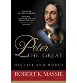 Peter the Great: His Life and World Massie, Robert K ( Author ) Oct-12-1981 Paperback