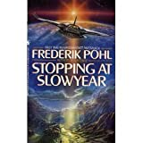 Stopping at Slowyear, Frederik Pohl, 0553294873