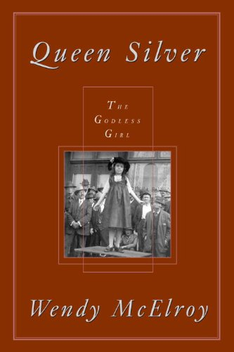 Queen Silver : The Godless Girl (Women's Studies (Amherst, - Ny Us Amherst