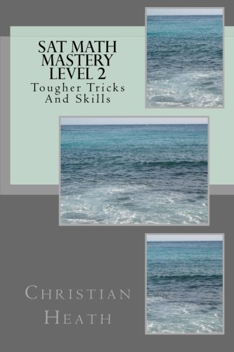 SAT Math Mastery Level 2: Tougher Tricks and Skills