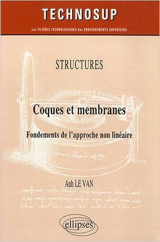 En ligne Structures Coques et Membranes Fondements de l'Approche Non Linéraire Niveau C epub pdf