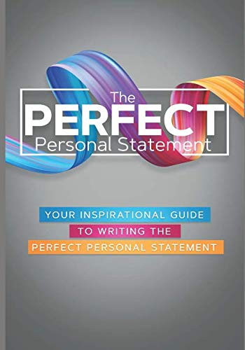(The Perfect Personal Statement : Your Inspirational Guide to Writing the Perfect Personal Statement)