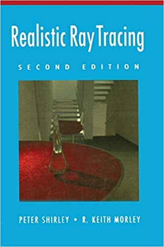 Realistic Ray Tracing Second Edition Peter Shirley 9781568814612