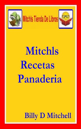 Mitchls Recetas Panaderia (Spanish Edition) by [Mitchell, Billy]