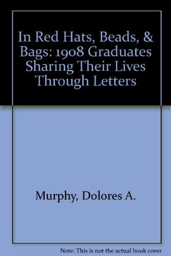 In Red Hats, Beads, & Bags: 1908 Graduates Sharing Their Lives Through Letters