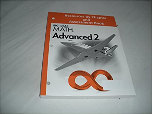 Big ideas math advanced 2 resources by chapter and assessment book big ideas math advanced 2 resources by chapter and assessment book ron larson and laurie boswell 9781608405787 amazon books fandeluxe Choice Image