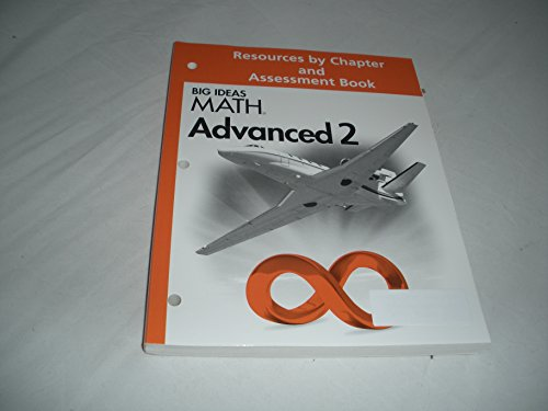 Big Ideas Math Advanced 2 Resources by Chapter and Assessment Book