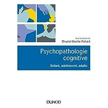 Psychopathologie Cognitive: Enfant, Adolescent, Adulte