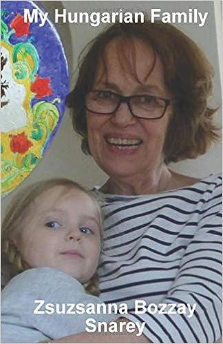 My Hungarian Family: Zsuzsanna M Bozzay Snarey: 9781730969966