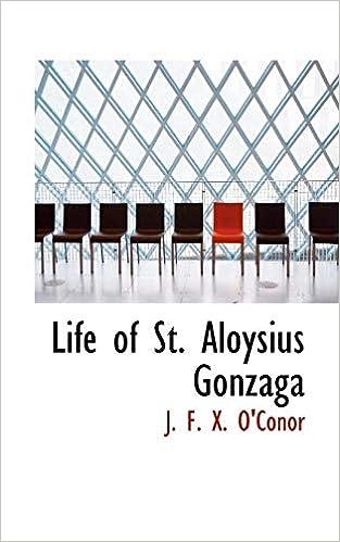 Life Of St Aloysius Gonzaga J F X O Conor