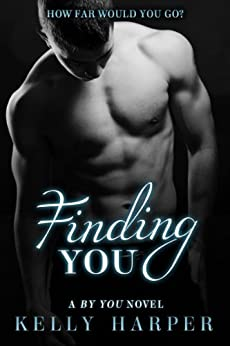 Finding You (New Adult Contemporary Romance) (The By You Series Book 3) by [Harper, Kelly]