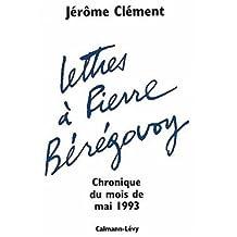 LETTRES À PIERRE BÉRÉGOVOY : CHRONIQUE DU MOIS DE MAI 1993